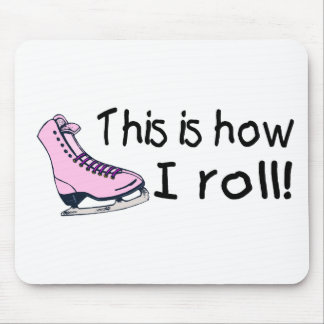 This Is How I Roll (Pink Ice Skate) Mouse Pad