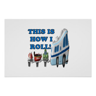 This Is How I Roll Poster
