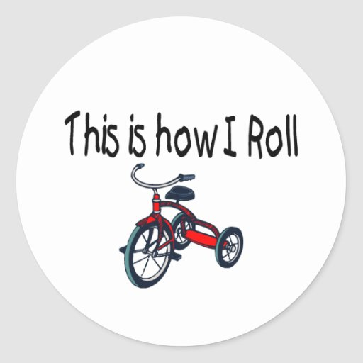 This Is How I Roll (Red Tricycle) Classic Round Sticker