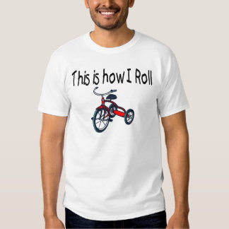 This Is How I Roll (Red Tricycle) Tee Shirt