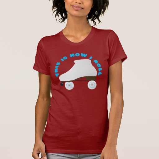 This is how I Roll Roller Skater T Shirt