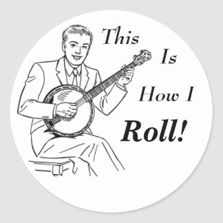 This is how I Roll! Round Sticker