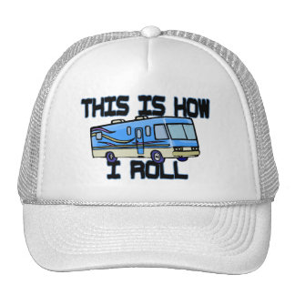 This Is How I Roll RV Trucker Hat