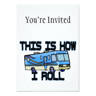 """This Is How I Roll RV 5"""" X 7"""" Invitation Card"""