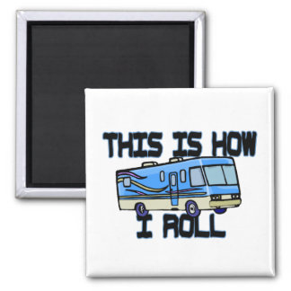 This Is How I Roll RV Magnet