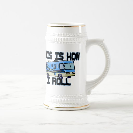 This Is How I Roll RV Mugs