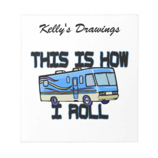 This Is How I Roll RV Notepad