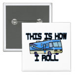 This Is How I Roll RV Pin