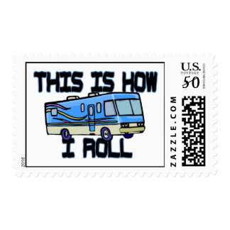 This Is How I Roll RV Postage
