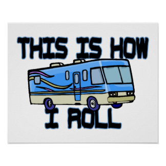 This Is How I Roll RV Poster