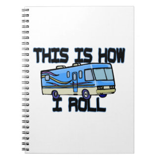 This Is How I Roll RV Spiral Note Books