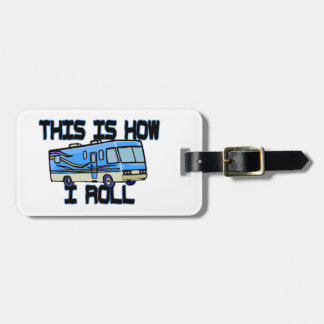 This Is How I Roll RV Tag For Luggage