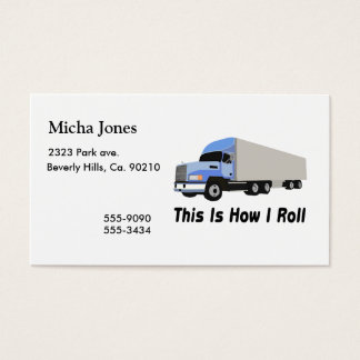 This Is How I Roll Semi Truck Business Card