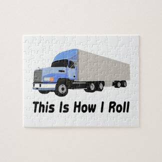 This Is How I Roll Semi Truck Jigsaw Puzzle
