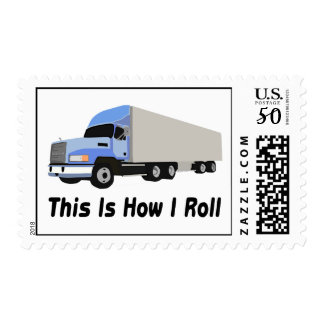 This Is How I Roll Semi Truck Postage