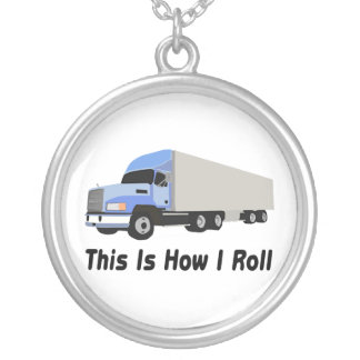 This Is How I Roll Semi Truck Silver Plated Necklace