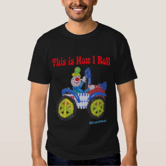 This is How I Roll Shirt with Balloon Clown in Car