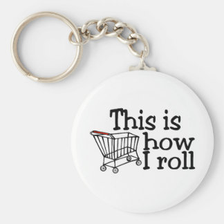 This Is How I Roll Shopping Cart Keychain