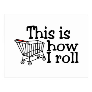 This Is How I Roll (Shopping Cart) Postcard