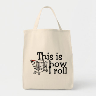 This Is How I Roll Shopping Cart Tote Bag