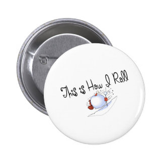 This Is How I Roll Snowball Pinback Button