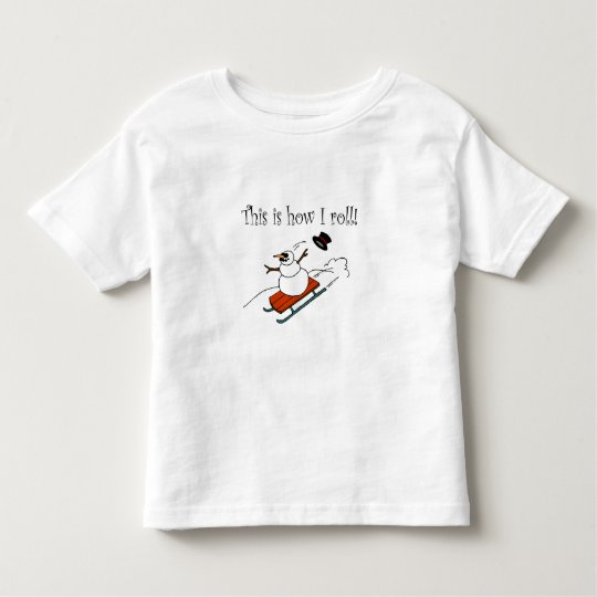 This Is How I Roll Snowman Toddler T-shirt