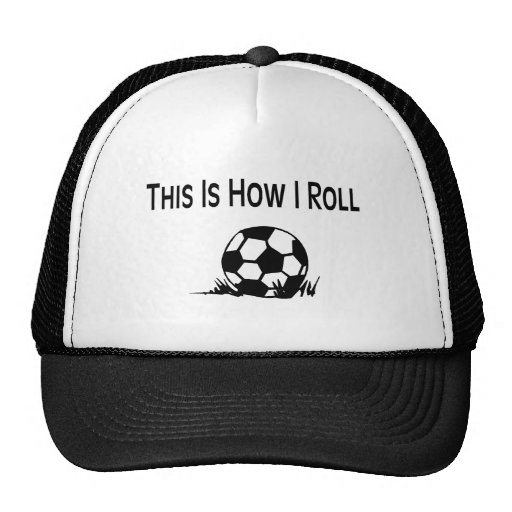 This Is How I Roll Soccer Ball In Grass Hats