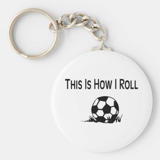 This Is How I Roll Soccer Ball In Grass Keychain