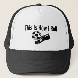 This Is How I Roll Soccer Ball Shoes Trucker Hat