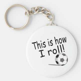 This Is How I Roll Soccer Basic Round Button Keychain