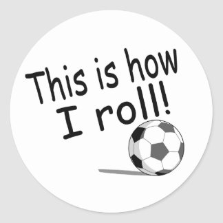 This Is How I Roll Soccer Classic Round Sticker