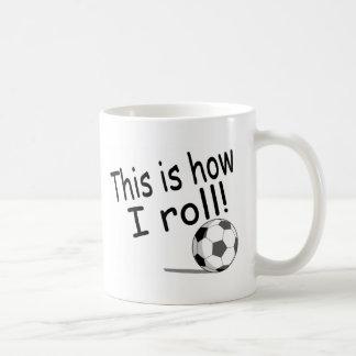 This Is How I Roll Soccer Coffee Mug