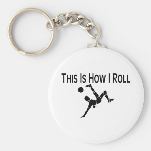 This Is How I Roll Soccer Kick Key Chain