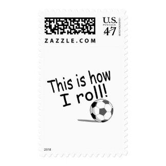 This Is How I Roll (Soccer) Postage