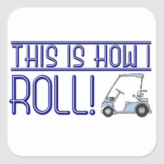 This is How I Roll Square Sticker