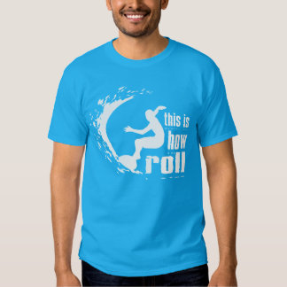This Is How I Roll Surfing T Shirt