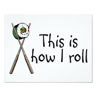 This Is How I Roll Sushi 4.25x5.5 Paper Invitation Card