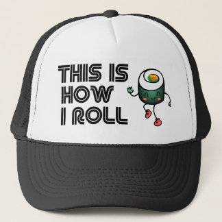 This Is How I Roll, Sushi Edition Trucker Hat
