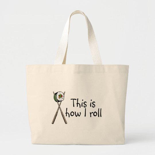 This Is How I Roll Sushi Large Tote Bag