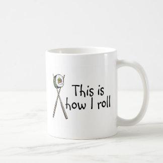 This Is How I Roll Sushi Coffee Mug