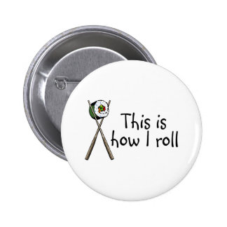This Is How I Roll Sushi Pinback Button