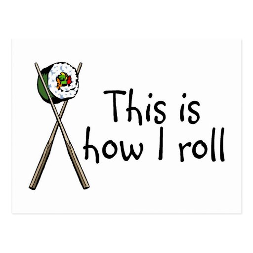 This Is How I Roll Sushi Postcard