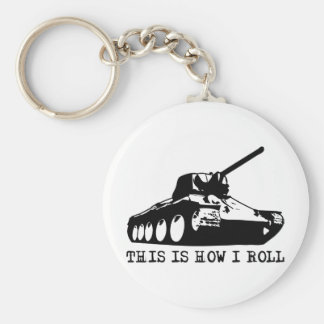 This Is How I Roll - Tank Keychains