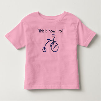 This is how I roll Toddler T-shirt