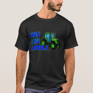 This Is How I Roll - Tractor T-Shirt