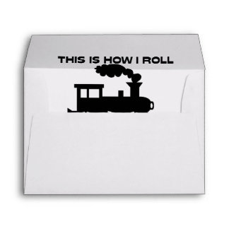 This Is How I Roll Train Envelope