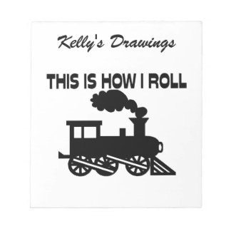 This Is How I Roll Train Notepad