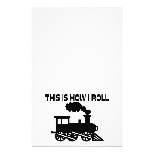 This Is How I Roll Train Customized Stationery