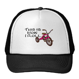 This Is How I Roll Tricycle Trucker Hat
