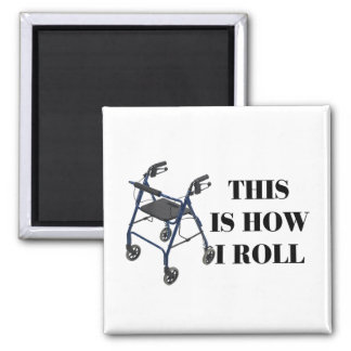 This Is How I Roll Walker 2 Inch Square Magnet